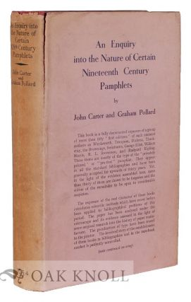 AN ENQUIRY INTO THE NATURE OF CERTAIN NINETEENTH CENTURY PAMPHLETS. John Carter, Graham Pollard.