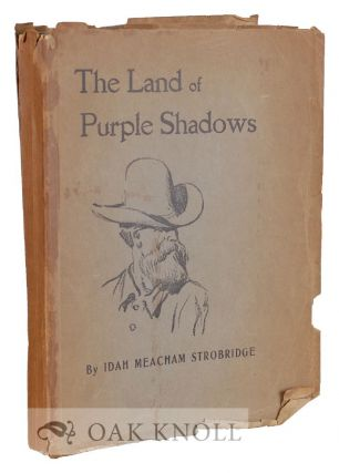 THE LAND OF PURPLE SHADOWS. Idah Meacham Strobridge.