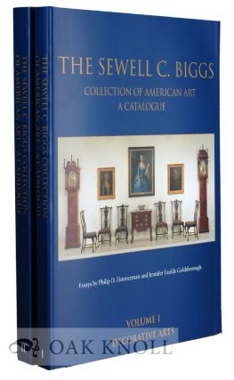THE SEWELL C. BIGGS COLLECTION OF AMERICAN ART, A CATALOGUE. Philip D. Zimmerman, William H....