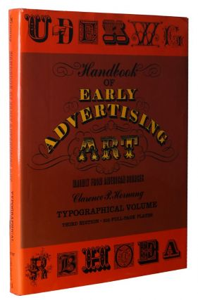 HANDBOOK OF EARLY ADVERTISING ART, MAINLY FROM AMERICAN SOURCES. Clarence P. Hornung