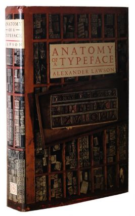 ANATOMY OF A TYPEFACE. Alexander Lawson