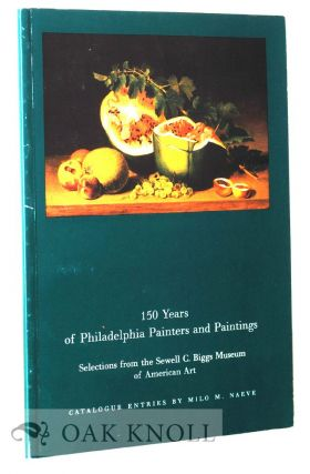 150 YEARS OF PHILADELPHIA PAINTERS AND PAINTINGS
