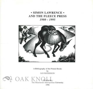 SIMON LAWRENCE AND THE FLEECE PRESS 1980-1995: A BIBLIOGRAPHY OF THE PRINTED BOOKS BY IAN ROGERSON