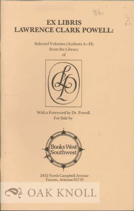 EX LIBRIS LAWRENCE CLARK POWELL: SELECTED VOLLUMES (AUTHORS A-H).