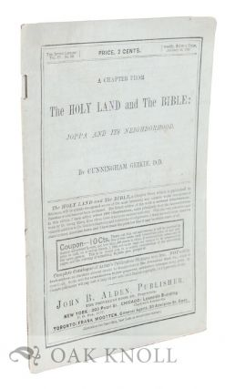 A CHAPTER FROM THE HOLY LAND AND THE BIBLE: JOPPA AND ITS NEIGHBORHOOD. Cunningham Geikie.