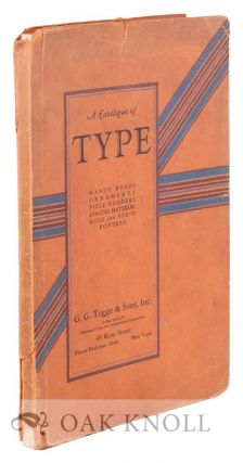 CATALOGUE OF TYPE; HANDY BOXES ORNAMENTS PIECE BORDERS SPACING MATERIAL RULE AND STRIP BORDERS....