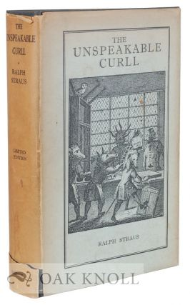 THE UNSPEAKABLE CURLL, BEING SOME ACCOUNT OF EDMUND CURLL BOOKSELLER TO WHICH IS ADDED A FULL...