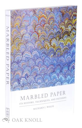 MARBLED PAPER: ITS HISTORY, TECHNIQUES, AND PATTERNS. Richard J.105671 Wolfe.