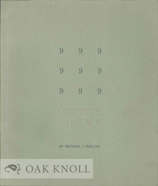 9 CONCRETE POEMS. Michael J. Phillips.