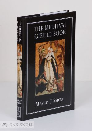 THE MEDIEVAL GIRDLE BOOK. Margit Smith.