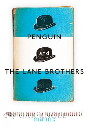 PENGUIN AND THE LANE BROTHERS; THE UNTOLD STORY OF A PUBLISHING REVOLUTION.