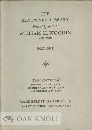 RENOWNED LIBRARY FORMED BY THE LATE WILLIAM H. WOODIN NEW YORK. Park-Bernet`