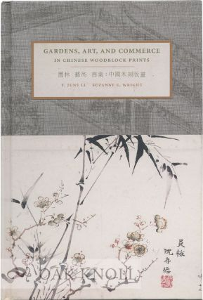 GARDENS, ART, AND COMMERCE IN CHINESE WOODBLOCK PRINTS.