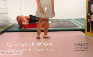 QUEERING THE BIBLIOBJECT. John Chaich, curator