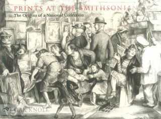 PRINTS AT THE SMITHSONIAN: THE ORIGINS OF A NATIONAL COLLECTION. Helena E. Wright