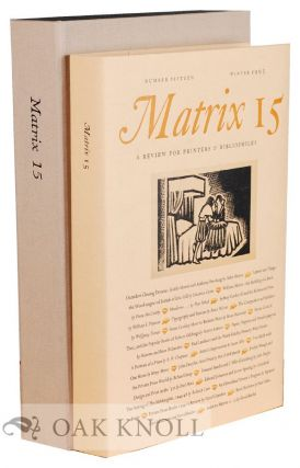 MATRIX 15: A REVIEW FOR PRINTERS AND BIBLIOPHILES