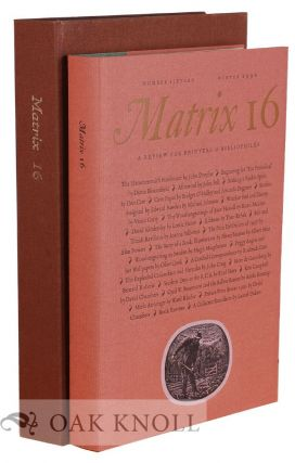 MATRIX 16: A REVIEW FOR PRINTERS AND BIBLIOPHILES