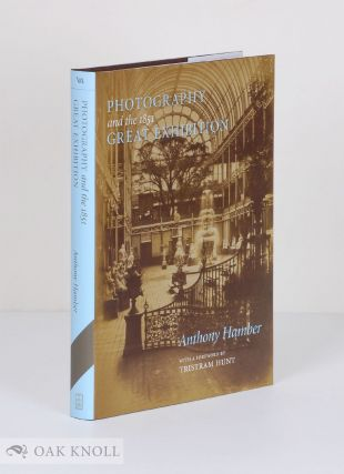 PHOTOGRAPHY AND THE 1851 GREAT EXHIBITION. Anthony Hamber