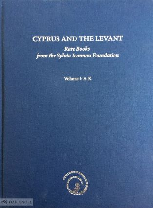 CYPRUS AND THE LEVANT: RARE BOOKS FROM THE SYLVIA IOANNOU FOUNDATION.