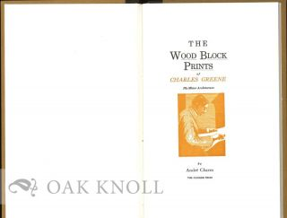 THE WOOD BLOCK PRINTS OF CHARLES GREENE HIS MINOR ARCHITECTURE.