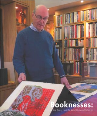 BOOKNESSES: ARTISTS' BOOKS FROM THE JACK GINSBERG COLLECTION. David Paton, Curator.