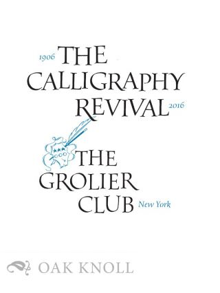 THE CALLIGRAPHY REVIVAL, 1906-2016