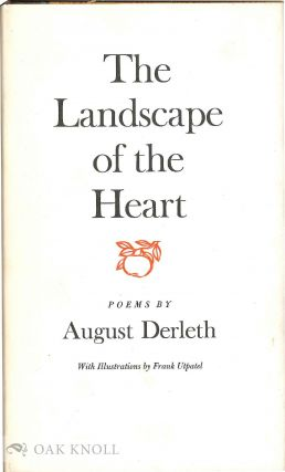 THE LANDSCAPE OF THE HEART. August Derleth.