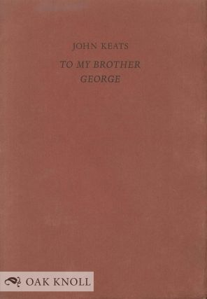 TO MY BROTHER GEORGE. John Keats