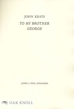 TO MY BROTHER GEORGE.