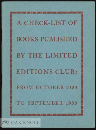 CHECK-LIST OF BOOKS PUBLISHED BY THE LIMITED EDITIONS CLUB FROM OCTOBER 1929 TO SEPTEMBER 1933