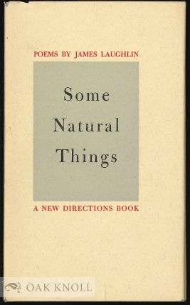 SOME NATURAL THINGS. James Laughlin