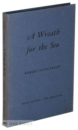 A WREATH FOR THE SEA. Robert Fitzgerald