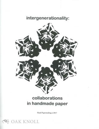 INTERGENERATIONALITY: COLLABORATIONS IN HANDMADE PAPER.