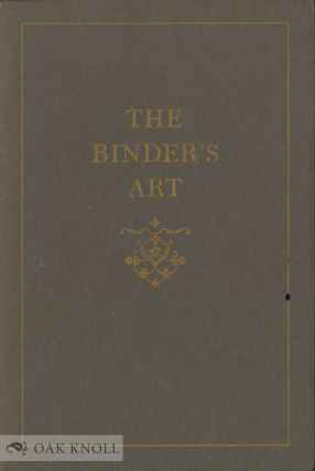 THE BINDER'S ART, CATALOGUE OF AN EXHIBITION OF HIGHLIGHTS FROM THE BERNARD C. MIDDLETON...