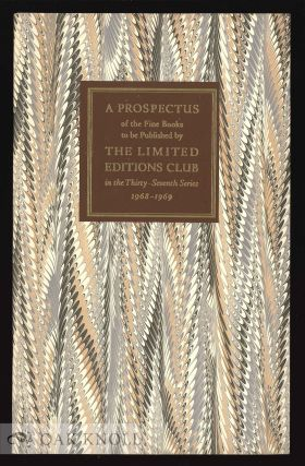 A PROSPECTUS OF FINE BOOKS TO BE PUBLISHED BY THE LIMITED EDITIONS CLUB IN THE THIRTY-SEVENTH...
