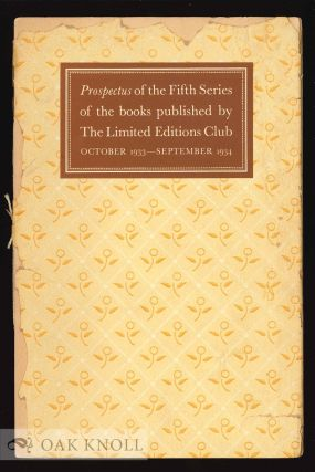 PROSPECTUS OF THE FIFTH SERIES OF THE BOOKS PUBLISHED BY THE LIMITED EDITIONS CLUB OCTOBER...