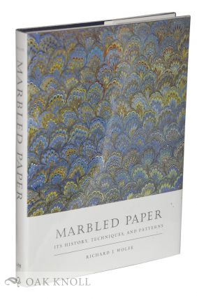 MARBLED PAPER: ITS HISTORY, TECHNIQUES, AND PATTERNS. Richard J. Wolfe