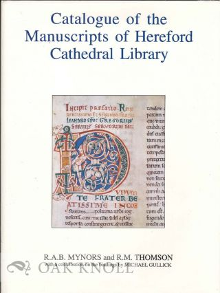 CATALOGUE OF THE MANUSCRIPTS OF HEREFORD CATHEDRAL LIBRARY. R. A. B. Mynors, R M. Thomson