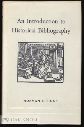 AN INTRODUCTION TO HISTORICAL BIBLIOGRAPHY. Norman E. Binns
