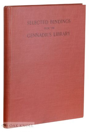 SELECTED BINDINGS FROM THE GENNADIUS LIBRARY THIRTY-EIGHT PLATES IN COLOUR. WITH INTRODUCTION AND DESCRIPTIONS. Lucy Allen Paton.