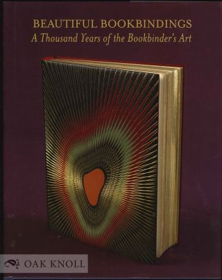BEAUTIFUL BOOKBINDINGS: A THOUSAND YEARS OF THE BOOKBINDER'S ART. P. J. M. Marks