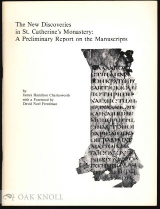THE NEW DISCOVERIES IN ST. CATHERINE'S MONASTERY: A PRELIMINARY REPORT ON THE MANUSCRIPTE. James...