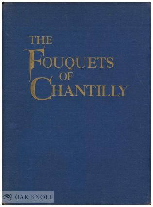 FOUQUETS OF THE CONDE MUSEUM AT CHANTILLY: ETIENNE CHEVALIER'S BOOK OF HOURS