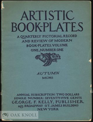 ARTISTIC BOOK-PLATES: A QUARTERLY PICTORIAL RECORD AND REVIEW OF MODERN BOOK-PLATES.