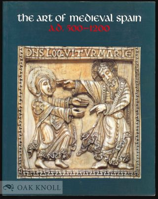 THE ART OF MEDIEVAL SPAIN