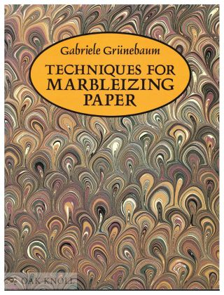 TECHNIQUES FOR MARBLEIZING PAPER. Gabriele Grünebaum