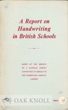 A REPORT ON HANDWRITING IN BRITISH SCHOOLS.