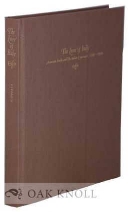 THE LURE OF ITALY: AMERICAN ARTISTS AND THE ITALIAN EXPERIENCE 1760-1914. Theodore E. Stebbins Jr.