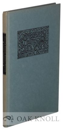 WILLIAM MORRIS: MASTER-PRINTER, A LECTURE GIVEN ON THE EVENING OF NOVEMBER 27, 1896 TO STUDENTS...
