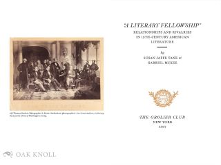 """""""A LITERARY FELLOWSHIP"""": RELATIONSHIPS AND RIVALRIES IN 19TH-CENTURY AMERICAN LITERATURE"""